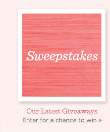 Sweepstakes  Our Latest Giveaways  Enter for a chance to win